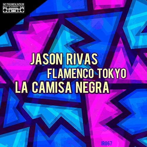 La Camisa Negra (Club Edit) de Jason Rivas, Flamenco Tokyo en ...