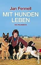 Mit Hunden leben: Das Praxisbuch (German Edition)