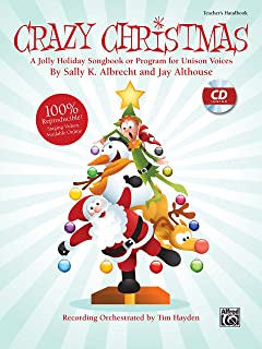 Crazy Christmas: A Jolly Holiday Songbook or Program for Unison Voices