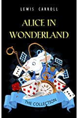 Alice in Wonderland: The Complete Collection (English Edition) eBook Kindle