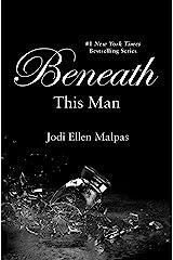 Beneath This Man (A This Man Novel Book 2) Kindle Edition