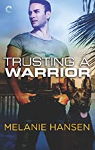 Trusting a Warrior (Loving a Warrior Book 3)