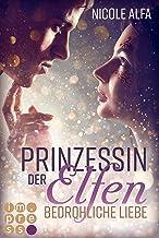 Prinzessin der Elfen 1: Bedrohliche Liebe: Bestseller Fantasy-Liebesroman in fünf Bänden (German Edition)