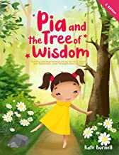 Pia and the Tree of Wisdom: Exciting and Inspirational Stories for Girls about Self-Awareness, Inner-Strength and Courage...