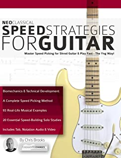 Neoclassical Speed Strategies for Guitar: Master Speed Picking for Shred Guitar & Play Fast - The Yng Way! (Neoclassical Shred Guitar)