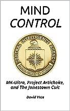 Mind Control: MK-Ultra, Project Artichoke, and The Jonestown Cult