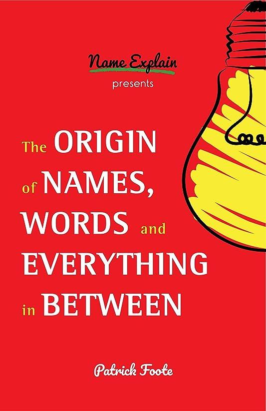 スポーツ証人解任The Origin of Names, Words and Everything in Between (English Edition)