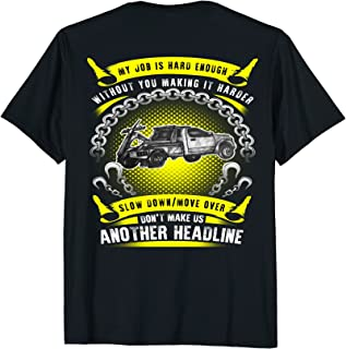 Tow Lives Matter-Slow Down More Over T-Shirt