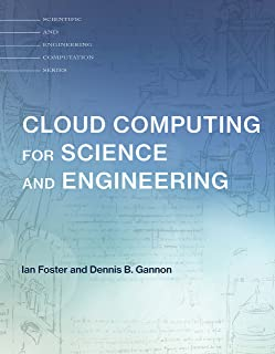 Cloud Computing for Science and Engineering (Scientific and Engineering Computation)