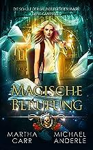 Magische Berufung (Die Schule der grundlegenden Magie: Raine Campbell 2) (German Edition)