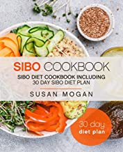 SIBO Cookbook: SIBO Diet Cookbook including 30 Day SIBO Diet Plan