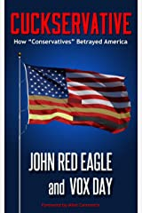 """Cuckservative: How """"Conservatives"""" Betrayed America Kindle Edition"""