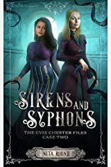 Sirens and Syphons: The Evie Chester Files: Case Two. Kindle Edition