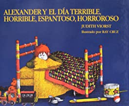Alexander and the Terrible, Horrible, Nogood, Very Bad Day/Alexander y El Da Terrible, Horrible....