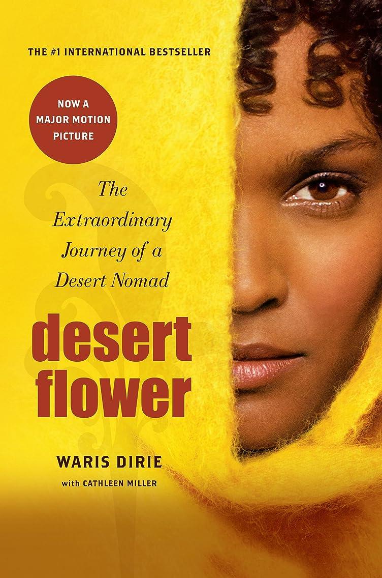 氏信頼性白雪姫Desert Flower: The Extraordinary Journey Of A Desert Nomad (English Edition)