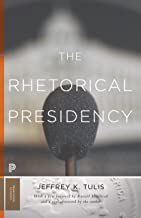The Rhetorical Presidency: New Edition (Princeton Classics Book 31) (English Edition)