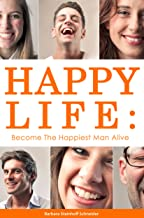Happy Life: Become the Happiest Man Alive