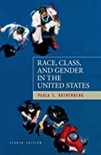 Race, Class, and Gender in the United States: An Integrated Study, Eighth edition