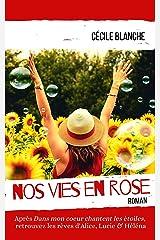 Nos vies en Rose (t2 Dans mon coeur...): Quand le but devient le chemin Format Kindle