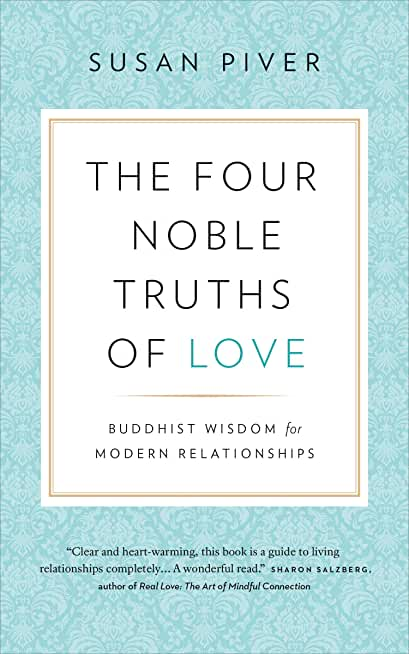 The Four Noble Truths of Love: Buddhist Wisdom for Modern Relationships (English Edition)