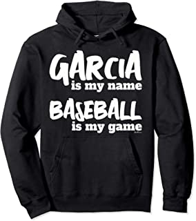 Garcia is my Name - Baseball is my Game - Personalized Gift Pullover Hoodie