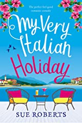 My Very Italian Holiday: The perfect feel good romantic comedy Kindle Edition