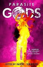 Parasite Gods: A Horror Anthology