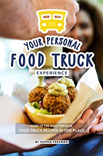 Your Personal Food Truck Experience: Some of the most Popula