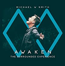 Best michael w. smith awaken the surrounded experience Reviews