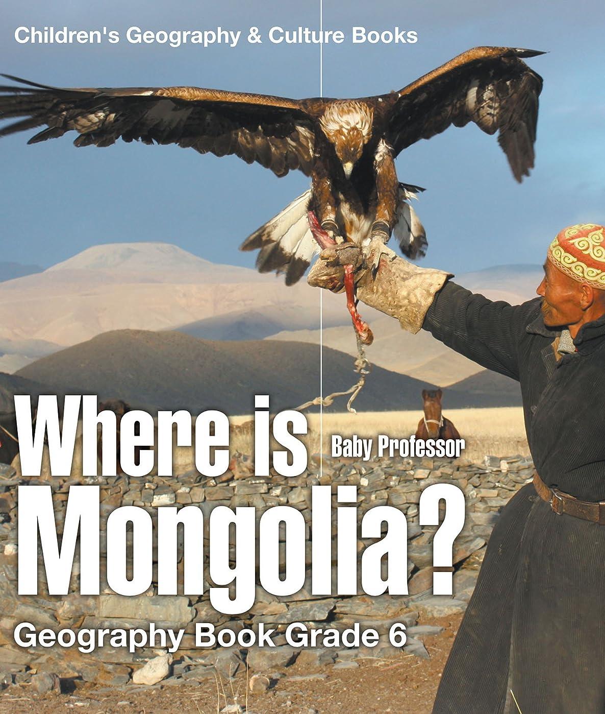 ズボンレンド道路Where is Mongolia? Geography Book Grade 6 | Children's Geography & Culture Books (English Edition)