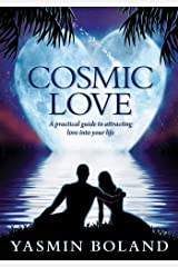 Cosmic Love: A practical guide to attracting love into your life Kindle Edition