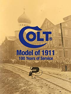 Colt Model of 1911 - 100 Years of Service