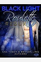 Black Light: Roulette Redux (Black Light Series Book 7) Kindle Edition