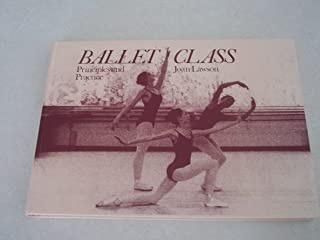 Ballet Class: Principles and Practice
