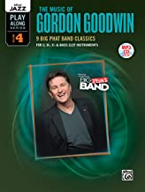 Alfred Jazz Play-Along -- The Music of Gordon Goodwin, Vol 4: C, B-flat, E-flat & Bass Clef Instruments, Book & CD (Alfred Jazz Play-Along Series)