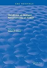 Handbook of Nutrient Requirements of Finfish (1991) (CRC Press Revivals)
