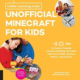 Little Learning Labs: Unofficial Minecraft for Kids, abridged paperback edition: 24 Family-Friendly Creative Building Activities That Teach Math, ... and Culture; Projects for STEAM Learners