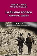 La Guerre en face: Paroles de soldats (French Edition)