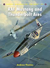 RAF Mustang and Thunderbolt Aces (Aircraft of the Aces Book 93) (English Edition)