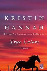 True Colors: A Novel Kindle Edition