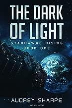 The Dark of Light: A Space Opera Adventure (Starhawke Rising Book 1)