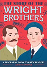 The Story of the Wright Brothers: A Biography Book for New Readers (The Story Of: A Biography Series for New Readers)