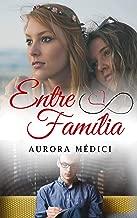 Entre Família (Portuguese Edition)