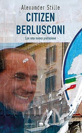Citizen Berlusconi: Il cavalier miracolo