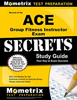 Secrets of the ACE Group Fitness Instructor Exam Study Guide: ACE Test Review for the American Council on Exercise Group Fitness Instructor Exam