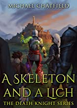 A Skeleton and a Lich (Death Knight Book 3)