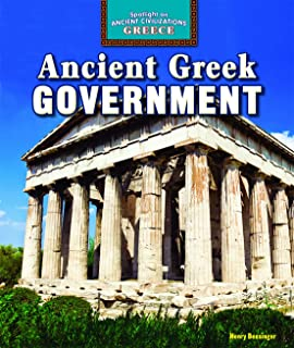 Ancient Greek Government (Spotlight on Ancient Civilizations: Greece)