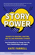 Story Power: Secrets to Creating, Crafting, and Telling Memorable Stories