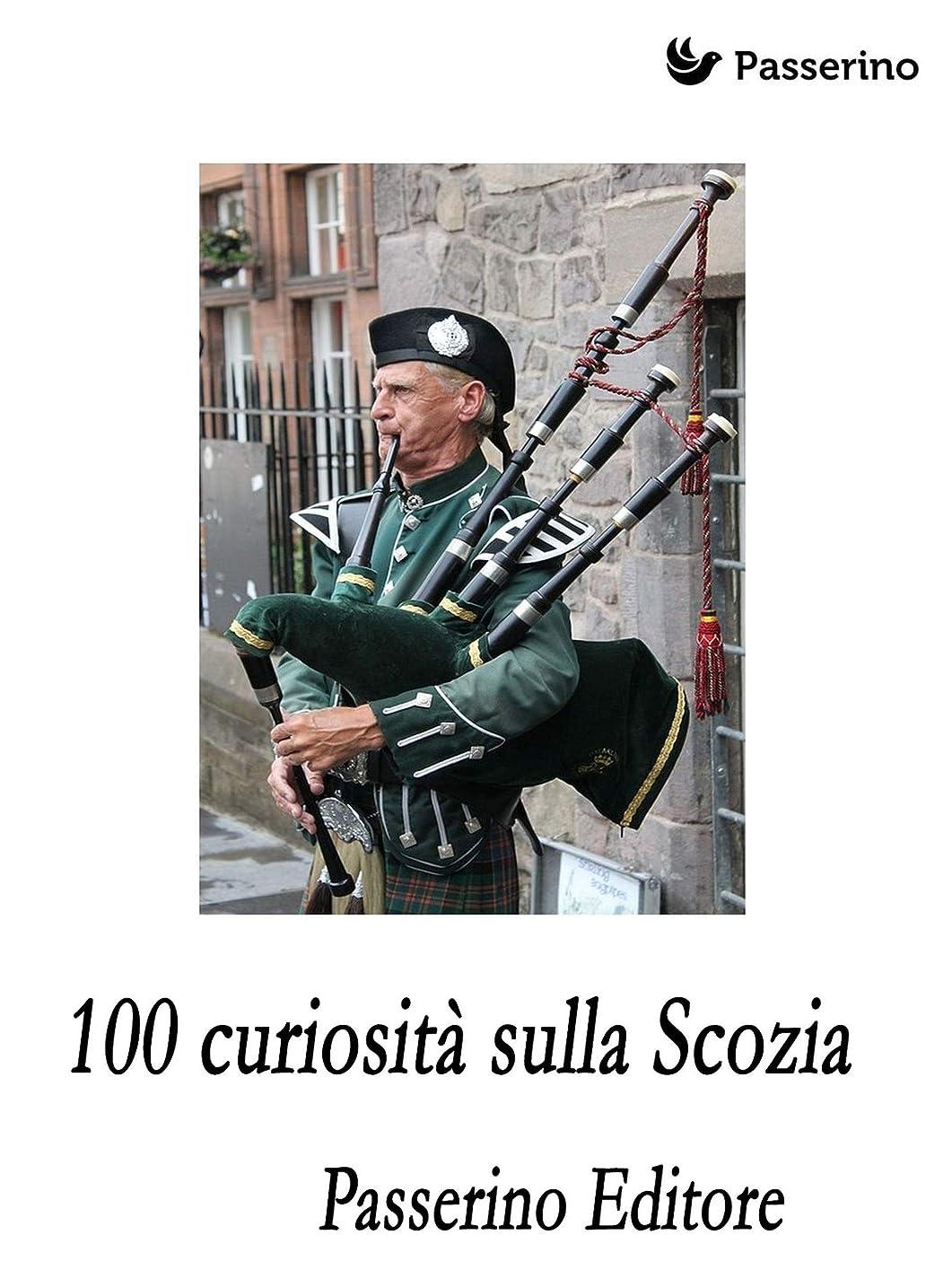 支店チャーター騒ぎ100 curiosità sulla Scozia (Italian Edition)
