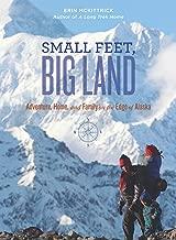 Small Feet Big Land - ebook/ePub: Adventure, Home, and Family on the Edge of Alaska